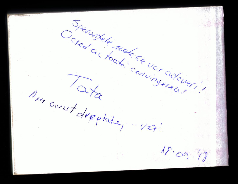 """Un mesaj scris de mână de tatăl Andrei: """"Speranțele mele se vor adeveri! O cred cu toată convingerea! Tata. Am avut dreptate, vezi. 18.09.18"""""""